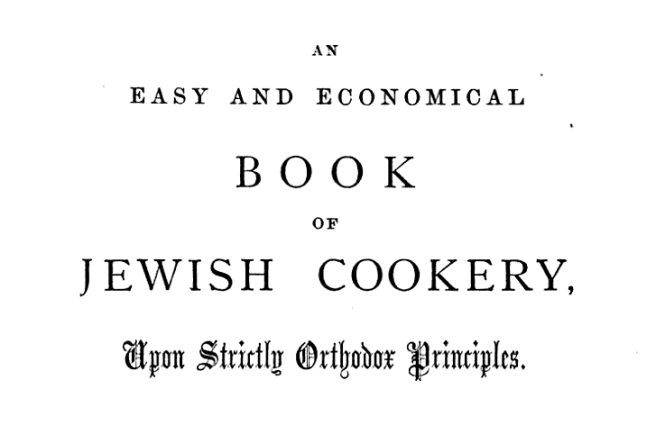 Text: An Easy And Economical Book of Jewish Cookery, Upon Strictly Orthodox Principles